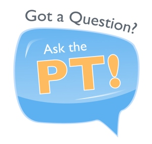 Ask the PT